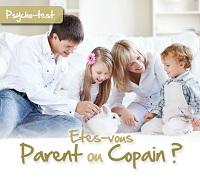 Etes-vous Parent ou Copain ?